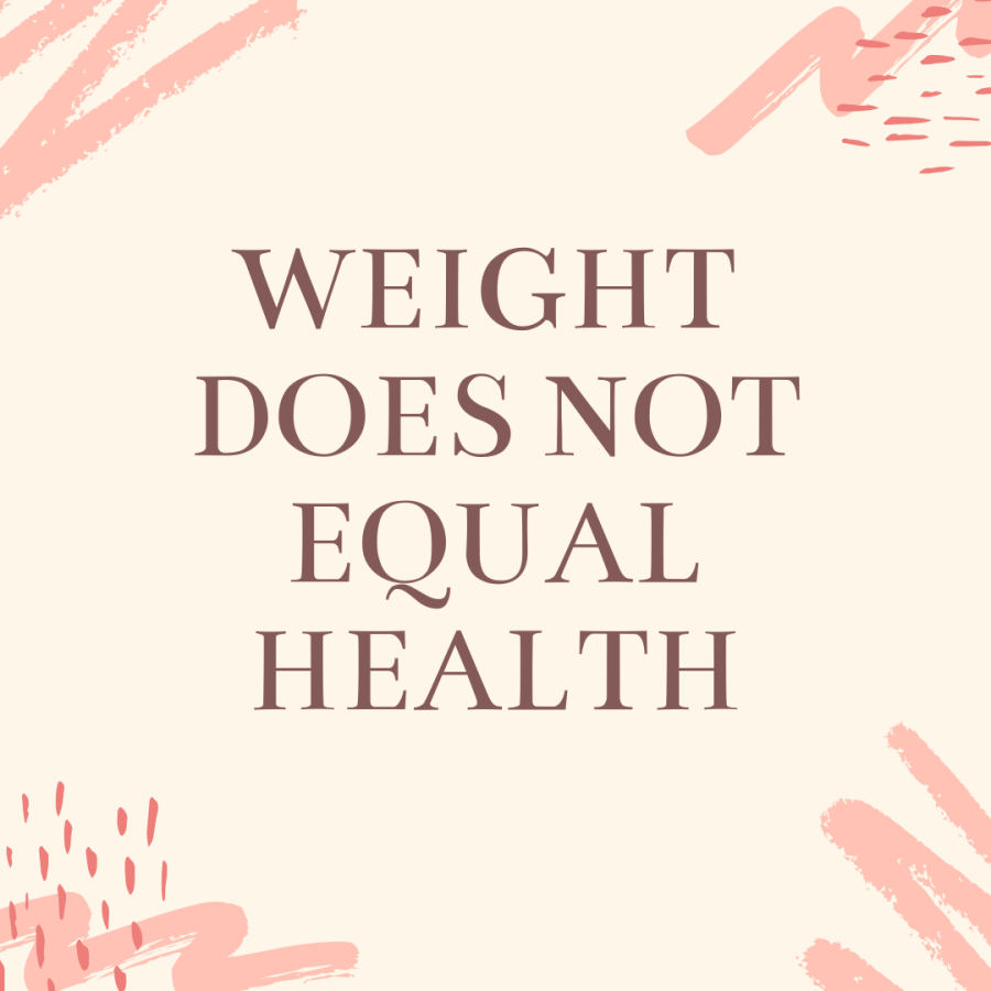 WEIGHT DOESNT EQUAL HEALTH